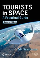 Tourists in Space: A Practical Guide, Edition 2