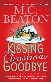 Kissing Christmas Goodbye: An Agatha Raisin Mystery