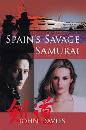 SPAIN'S SAVAGE SAMURAI