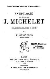 Anthologie des oeuvres de J. Michelet: extraits littéraires choisis et annotés
