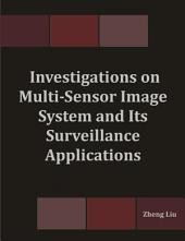 Investigations on Multi-Sensor Image System and Its Surveillance Applications