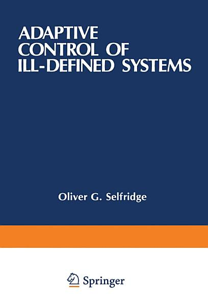 Download Adaptive Control of Ill Defined Systems Book