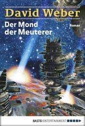 Der Mond der Meuterer: Die Abenteuer des Colin Macintyre, Bd. 1. Roman