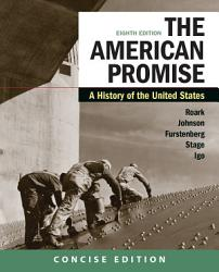 The American Promise  A Concise History  Combined Volume PDF