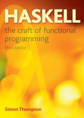 Haskell: The Craft of Functional Programming, Edition 3