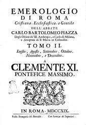 Emerologio di Roma cristiana, ecclesiastica, e gentile dell'abbate Carlo Bartolomeo Piazza ... Tomo 1. [-2.]: Luglio, agosto, settembre, ottobre, novembre, e dicembre ..., Volume 2