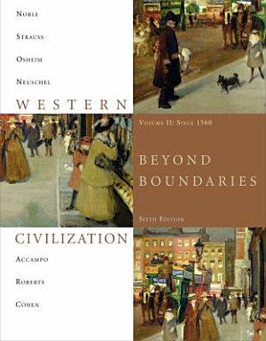 Western Civilization  Beyond Boundaries  Volume 2 Since 1560 PDF
