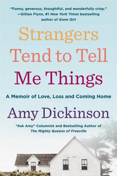 Download Strangers Tend to Tell Me Things Book