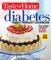 Taste of Home Diabetes Family Friendly Cookbook: Eat What You Love and Feel Great