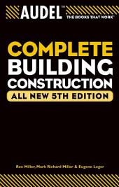 Audel Complete Building Construction: Edition 5