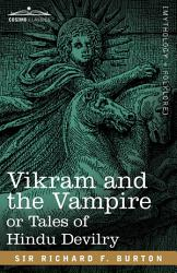 Vikram and the Vampire Or Tales of Hindu Devilry PDF
