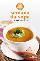 Semana da Sopa: Essa dieta não falha!