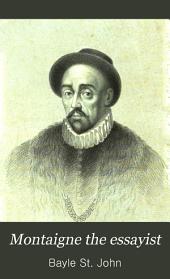 Montaigne the Essayist: A Biography, Volume 1