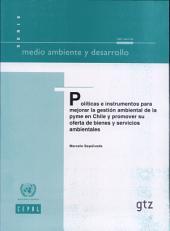 Políticas e instrumentos para mejorar la gestíon ambiental de la pyme en Chile y promover su oferta de bienes y servicios ambientales