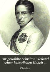 Ausgewählte Schriften weiland seiner kaiserlichen Hoheit des Erzherzogs Carl von Oesterreich: Band 1