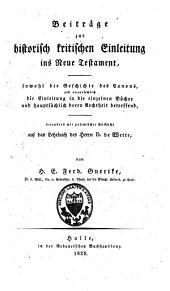 Beiträge zur historisch-kritischen Einleitung in's Neue Testament, besonders mit polemischer Rücksicht auf das Lehrbuch des Wilhelm Martin Leberecht De Wette