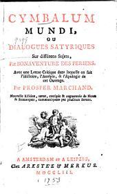 Cymbalum mundi, ou Dialogues satyriques sur différens sujets