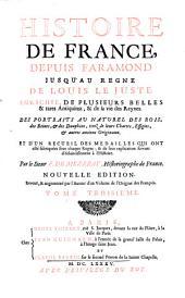 Histoire De France Depuis Faramond Jusqu'au Regne De Louis Le Juste: Enrichie, De Plusieurs Belles & rares Antiquitez, & de la vie de Reynes. ...