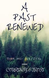 A Past Renewed: Survival