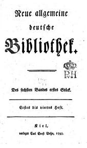 Neue allgemeine deutsche Bibliothek: Band 6