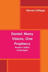 Daniel: Many Visions, One Prophecy