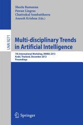 Multi-disciplinary Trends in Artificial Intelligence: 7th International Workshop, MIWAI 2013, Krabi, Thailand, December 9-11, 2013, Proceedings
