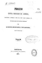 Colección de documentos inéditos del Archivo de la Corona de Aragón: Proceso contra Bernardo de Cabrera, mandado formar por el Rey D. Pedro IV. Tomos 32 al 34, Volum 33