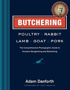 Butchering Poultry  Rabbit  Lamb  Goat  and Pork Book