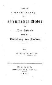 Ueber die Entwicklung des öffentlichen Rechts in Deutschland durch die Verfassung des Bundes