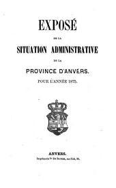 Exposé de la situation administrative de la Province d'Anvers: 1875
