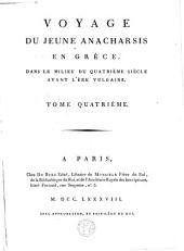 Voyage du jeune Anacharsis en Grèce, dans le milieu du quatrième siècle avant l'ère vulgaire: Volume4