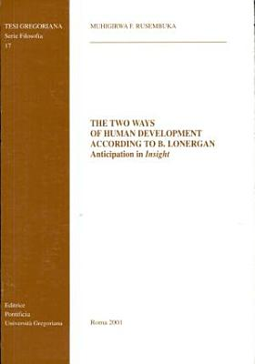 The Two Ways of Human Development According to Bernard Lonergan PDF