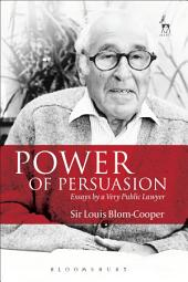 Power of Persuasion: Essays by a Very Public Lawyer