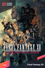 Final Fantasy XII: The Zodiac Age - Strategy Guide