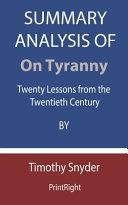 Summary Analysis Of On Tyranny Book