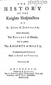 The History of the Knights Hospitallers of St. John of Jerusalem, Etc: Volume 4