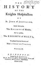 The History of the Knights Hospitallers of St  John of Jerusalem  Etc PDF