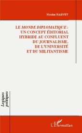 Le Monde diplomatique :: Un concept éditorial hybride au confluent du journalisme, de l'université et du militantisme