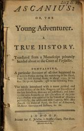 Ascanius: Or, The Young Adventurer: A True History