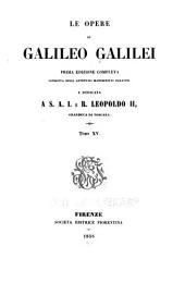 Le opere di Galileo Galilei: Opere letterarie. 1856