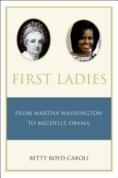 First Ladies: From Martha Washington to Michelle Obama, Edition 4