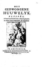 Het gedwongene huuwelyk: Blyspél. In vaerzen aan bezondre maat, nóch rym gebonden, Volume 1