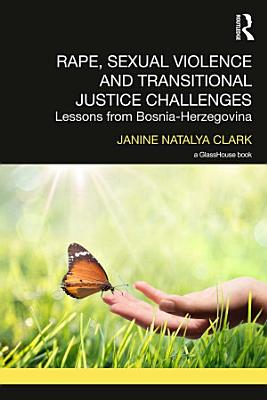 Rape  Sexual Violence and Transitional Justice Challenges PDF