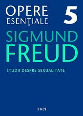 Opere esențiale, vol. 5 – Studii despre sexualitate