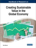 Handbook of Research on Creating Sustainable Value in the Global Economy PDF