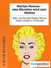 Marilyn Monroe   eine Blondine wird zum Mythos  PDF