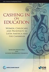 Cashing in on Education: Women, Childcare, and Prosperity in Latin America and the Caribbean