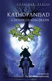 KATHOPANISHAD: A Dialogue With Death