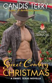 Sweet Cowboy Christmas: A Sweet, Texas Novella