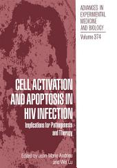Cell Activation and Apoptosis in HIV Infection: Implications for Pathogenesis and Therapy